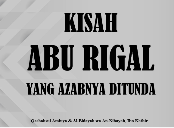 KISAH ABU RIGHAL